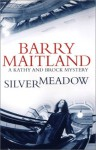 Silvermeadow: A Brock and Kolla Mystery (Brock and Kolla Mysteries) - Barry Maitland