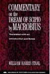 Commentary on the Dream of Scipio by Macrobius - William Harris Stahl, Ambrosius Aurelius Macrobius