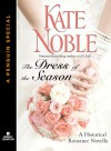 The Dress of the Season: A Penguin Special from Berkley Sensation - Kate Noble