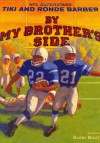 By My Brother's Side - Tiki Barber, Robert Burleigh, Ronde Barber, Barry Root