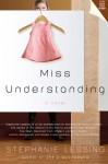 Miss Understanding - Stephanie Lessing