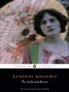 The Collected Stories - Katherine Mansfield, Ali Smith