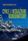 Cykle i wskaźniki koniunktury - Drozdowicz-Bieć Maria