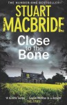 Close to the Bone - Stuart MacBride