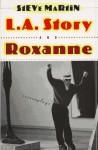 L.A. Story and Roxanne: Screenplays - Steve Martin, Laura Hammond Hough
