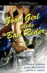 Good Girl Seeks Bad Rider - Vonna Harper, Lena Matthews, Ruth D. Kerce