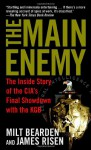 The Main Enemy: The Inside Story of the CIA's Final Showdown with the KGB - Milton Bearden, James Risen