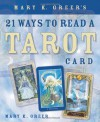 Mary K. Greer's 21 Ways to Read a Tarot Card - Mary K. Greer