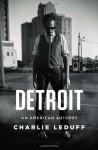 Detroit: An American Autopsy - Charlie LeDuff