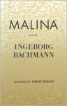 Malina - Ingeborg Bachmann, Philip Boehm, Mark Anderson