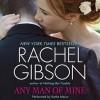 Any Man of Mine (Audio) - Rachel Gibson, Kathe Mazur