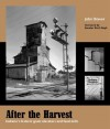 After the Harvest, Indiana's historic grain elevators and feed mills - John Bower