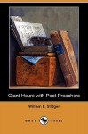 Giant Hours with Poet Preachers (Dodo Press) - William Le Roy Stidger, Edwin Markham