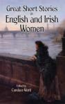 Great Short Stories by English and Irish Women - Candace Ward