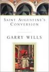 Saint Augustine's Conversion - Garry Wills, Augustine of Hippo