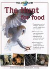 The Hunt for Food: Wild Animal Planet - Michael Chinery, Rebecca Clunes