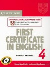 Cambridge First Certificate in English 4: Official Examination Papers from University of Cambridge ESOL Examinations - Cambridge University Press