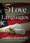 The 5 Love Languages Military Edition: The Secret to Love That Lasts - Gary D. Chapman, Jocelyn Green
