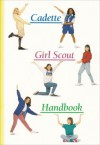 Cadette Girl Scout Handbook - Toni Eubanks, Girl Scouts of the U.S.A.