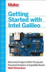 Getting Started with Intel Galileo - Matt Richardson