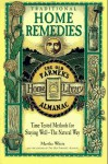 Traditional Home Remedies: Time-Tested Methods for Staying Well-The Natural Way (Old Farmer's Almanac Home Library) - Martha White
