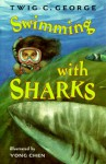 Swimming with Sharks - Twig C. George, Yong Chen