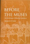 Before The Muses: An Anthology Of Akkadian Literature - Benjamin R. Foster