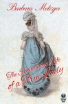 The Scandalous Life of a True Lady - Barbara Metzger