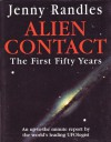 Alien Contact: The First Fifty Years - Jenny Randles