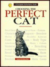 Choosing the Perfect Cat: A Complete Authoritative Guide - Dennis Kelsey-Wood, Eve Kelsey-Wood