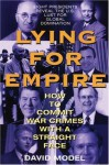 Lying for Empire: How to Commit War Crimes With a Straight Face - David Model