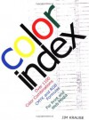 Color Index: Over 1100 Color Combinations, CMYK and RGB Formulas, for Print and Web Media - Jim Krause