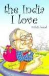 The India I Love - Ruskin Bond, Sandeep Adhwaryu