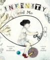 Infinity and Me (Carolrhoda Picture Books) - Kate Hosford, Gabi Swiatkowska