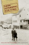 Good Neighbors, Bad Times: Echoes of My Father's German Village - Mimi Schwartz