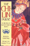 The Ch'i-lin Purse: A Collection of Ancient Chinese Stories (Sunburst Book) - Linda Fang, Jeanne M. Lee