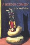 A Border Comedy - Lyn Hejinian