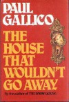 The House That Wouldn't Go Away - Paul Gallico
