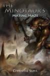The Minotaur's Mating Maze (Minotaur Erotica) - Christie Sims, Alara Branwen