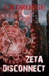 Zeta Disconnect - C.B. Droege