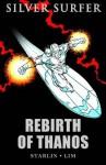 Silver Surfer: Rebirth Of Thanos - Jim Starlin, Scott Edelman, Ron Lim, Mike Zeck