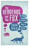 The Hedgehog and the Fox - Isaiah Berlin