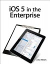 IOS 5 in the Enterprise - John Welch