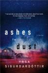 Ashes to Dust: A Thriller - Yrsa Sigurðardóttir, Philip Roughton