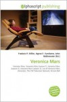 Veronica Mars - Agnes F. Vandome, John McBrewster, Sam B Miller II