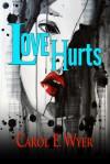 Love Hurts - Carol E. Wyer