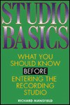 Studio Basics: What You Should Know Before Going Into the Recording Studio - Richard Mansfield