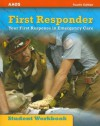 First Responder: Your First Response in Emergency Care - Jones & Bartlett Publishers