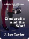 Cinderella and the Wolf [A Cindy Nesbit Mystery] - J. Lee Taylor