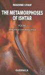 The Metamorphoses of Ishtar - Nadine Ltaif, John Mikhail Asfour